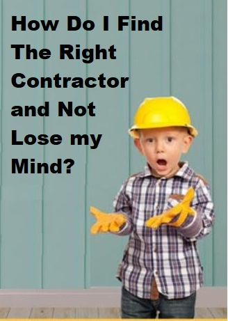 How Do I find the Right Contractor - Copy